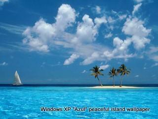 "Windows XP ""Azul"" peaceful island wallpaper"